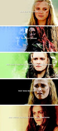 She had wild eyes, slightly insane. She also carried an overload of compassion that was real enough and which obviously cost her something. Lexa The 100, The 100 Clexa, The 100 Quotes, The 100 Characters, 100 Memes, The 100 Show, Grey Anatomy Quotes, Bellarke, Eliza Taylor