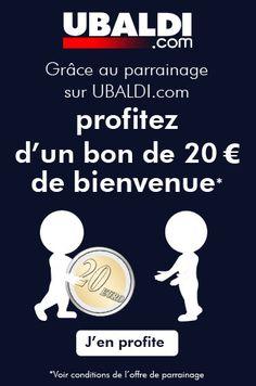 Inscris-toi vite sur UBALDI.com et reçois un bon de 20 euros de bienvenue dès ton inscription !