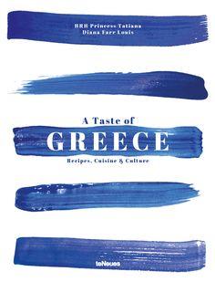 A Taste of Greece - Recipes, Cuisine & Culture by HRH Princess Tatiana &…