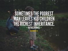 Sometimes the poorest man leaves his children the richest inheritance. – Ruth E. Motivation For Today, Jack Welch, Entrepreneur Inspiration, Daily Inspiration Quotes, Small Business Marketing, First Names, How To Become, Encouragement, Author