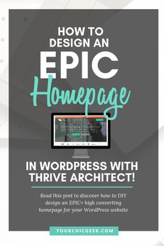 How to Design an EPIC Homepage in WordPress with Thrive Architect (Video Included) - YourChicGeek Homepage Design, Web Design, Blog Design, Business Website, Online Business, Blog Layout, Online Marketing, Content Marketing, Media Marketing