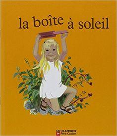 Amazon.fr - La Boîte à soleil - Albertine Deletaille - Livres