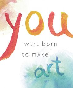 You were born to make art. Emily Freeman joins So Heres the Thing with Kathi Lipp Citation Art, Affirmations, Graphisches Design, Artist Quotes, Creativity Quotes, Artist Life, Quote Art, Make Art, Wise Words