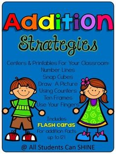 Addition Strategies - Centers & Printables for 6 addition strategies!
