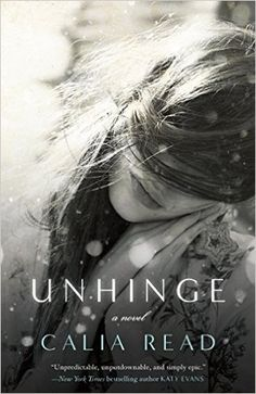 Psychological thrillers that will leave you breathless, including Unhinge by Calia Read.