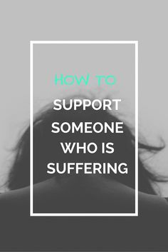 It can be difficult to know how to support someone who is struggling. Try these 6 suggestions to support a loved one through grief, illness or heartbreak. Helping Hands, What Inspires You, New You, Yin Yang, Live For Yourself, Grief, Personal Development, Rock And Roll, Don't Forget
