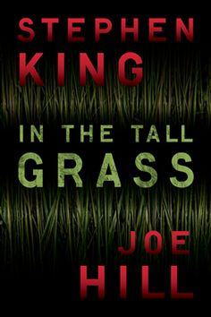 """Read """"In the Tall Grass"""" by Stephen King available from Rakuten Kobo. This is a terrifying new short story from authors Stephen King and Joe Hill, brought to you as an eBook original by sist. Stephen King It, Stephen Lang, Steven King, The Shining, Got Books, Books To Read, Es Der Clown, Doctor Sleep, Horror Books"""