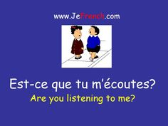 Tu écoutes: you're listening Tu m'écoutes: you're listening to me Est-ce que…? is one of the ways to ask a question in French. Est-ce que tu m'écoutes? Are you listening to me? Ecouter: to listen