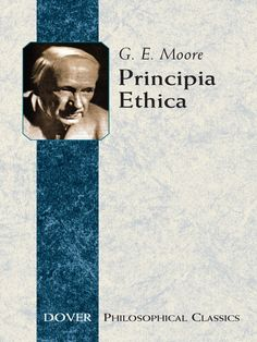 Principia Ethica by G. E. Moore  First published in 1903, this volume revolutionized philosophy and forever altered the direction of ethical studies. It clarifies some of moral philosophy's most common confusions and redefines the science's terminology. 6 chapters explore: the subject matter of ethics, naturalistic ethics, hedonism, metaphysical ethics, ethics in relation to conduct, and the ideal.