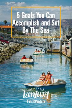 5 goals you can set and accomplish by the sea Paddle Boat, Paddle Boarding, Ventura Harbor, Harbor Village, Ventura California, Hometown Heroes, Waterfront Restaurant, Channel Islands, Boat Rental