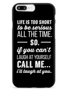 Cool Phone Cases 775463629572383679 - Life is Too Short inspirational quote Case – InspiredCases Source by caprimaele Bff Iphone Cases, Funny Phone Cases, Diy Phone Case, Awesome Phone Cases, Iphone 5s, Cute Ipod Cases, Iphone Cases Quotes, Country Phone Cases, He's Mine