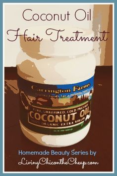 Homemade Beauty: Coconut Oil Hair Treatment  http://livingchiconthecheap.com/homemade-beauty-coconut-oil-hair-treatment/