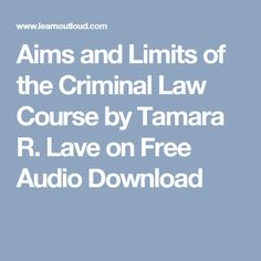 Aims and Limits of the Criminal Law Course by Tamara R. Lave on Free Audio Download