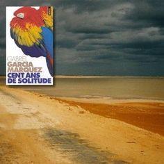 """""""Cent ans de solitude"""" de GabrielGarciaMarquez"""
