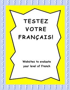 An updated collection of websites which can evaluate a French language learner's ability level for free. Each test is administered by a different… Ap French, French Kids, Core French, French Teaching Resources, Teaching French, Teacher Resources, How To Speak French, Learn French, French Websites