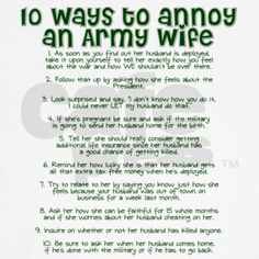 I am not a military spouse, but I am an Army sister.and I have a ton of Army wife friends. Things to not say to an Army wife/girlfriend. Military Girlfriend, Military Love, Military Couples, Military Spouse Quotes, Deployment Quotes, Military Deployment, Military Humor, Airforce Wife, Usmc