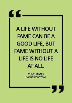 65 Fame Quotes and Sayings Sayings Point Chuang Tzu, Clive James, George Santayana, Near To You, Henry David Thoreau, Albert Einstein, Best Quotes, Life Is Good, Give It To Me