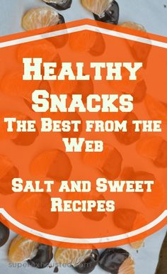 Healthy Snack Ideas The Best from the Web with a Linky #Healthy #snacks #Diet #easy #food