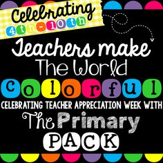 The Primary Pack: Teachers Make the World Colorful: Teacher Appreciation Week Giveaway!