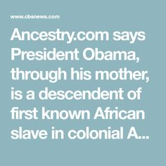Surprising link found in Obama's family tree Colonial America, Founded In, Ancestry, Genealogy, Obama, Presidents, African, Sayings, Link