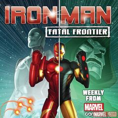 Armor up for an Iron Man epic like no other in Iron Man: Fatal Frontier, the latest game-changing Infinite Comic hitting digital devices this October!