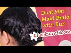 #Dual_Mermaid_Braid_With_BUN @ Khoobsurati.com #DIY_HAIR_DESIGN http://khoobsurati.com/women/haircare https://www.youtube.com/watch?v=QtkL7rTvshs