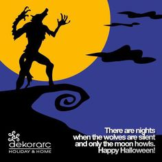 There are nights when the wolves are silent and only the moon howls. Happy Halloween, remember to visit Dekorarc!
