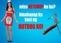 Cheesypinoy.com » Love Quotes, Cheesy Quotes, Emo Quotes, Inspirational Quotes, Pick up lines, Pinoy Love Quotes, Tagalog Love Quotes, Pinoy Emo Quotes, Philippine funny Pictures, Filipino Funny Pics, Funny Pics » Ketchup ka ba? Ketchup, Tagalog Quotes, Love Quotes, Funny Quotes, Filipino, Hot Dogs, Emo, The Unit, Qoutes Of Love