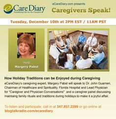 How Holiday Traditions can be Enjoyed during #Caregiving hosted by Margery Pabst with guest speaker Dr. John Guarneri.  Tuesday, Dec 10th @ 2pm EST. www.ecarediary.com