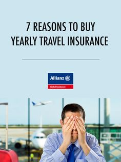 7 reasons to buy yearly travel insurance
