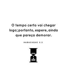 O tempo de Deus é o melhor.