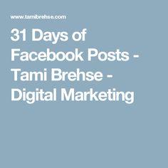 31 Days of Facebook Posts - Tami Brehse - Digital Marketing