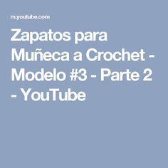 Zapatos para Muñeca a Crochet - Modelo #3 - Parte 2 - YouTube
