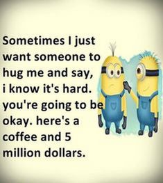 Today  Minions cool quotes (06:35:45 PM, Tuesday 02, February 2016 PST) – 10 pics