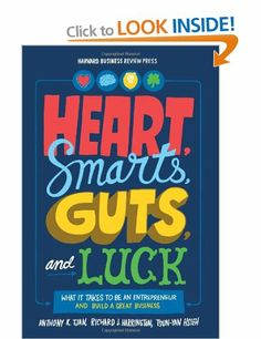 Heart, Smarts, Guts, and Luck: What It Takes to Be an Entrepreneur and Build a Great Business by Anthony K. Tjan, Richard J. Harrington and Tsun-Yan Hsieh New Times, How To Gain Confidence, Confidence Building, The Right Man, What It Takes, Dating Advice, How To Become, Words, Heart