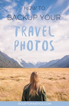 How to Organize and Back Up Your Travel Photos - Rooftop Antics