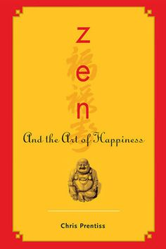 5 Books You Need to Read in Your 20s | Zen and the Art of Happiness - Chris Prentiss