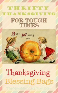 Thrifty Thanksgiving for Tough Times – Thanksgiving Blessing Bags & You've Been Gobbled Printable Thanksgiving Blessing Bags - Thrifty Thanksgiving for Tough Times from The More With Less Mom Thanksgiving Greeting Cards, Thanksgiving Blessings, Vintage Thanksgiving, Hosting Thanksgiving, Homeless Care Package, Blessing Bags, Helping The Homeless, Tough Times, Hard Times