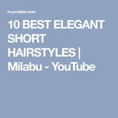 10 BEST ELEGANT SHORT HAIRSTYLES | Milabu - YouTube