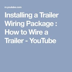 installing a trailer wiring package how to rewire trailer lights rh pinterest com 4 Pin Trailer Wiring 4 Wire Trailer Wiring Diagram