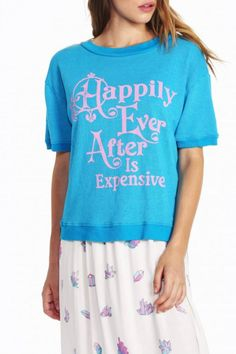 Happily Ever After is Expensive lightly loose crewneck sweatshirt tee in a light terry blend with banded waist and sleeves. In Beach Cooler Blue.   Happily Ever-After Top by Wildfox. Clothing - Tops - Graphic Tees Clothing - Tops - Short Sleeve Clothing - Tops - Tees & Tanks Back Bay, Boston, Massachusetts