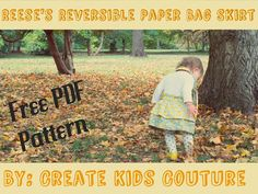 Create Kids Couture: How To Tuesday: Reese's Reversible Paper Bag Skirt Sewing Patterns Free, Sewing Tutorials, Sewing Projects, Sewing Ideas, Kids Patterns, Clothing Patterns, Dress Patterns, Diy Projects, Sewing For Kids
