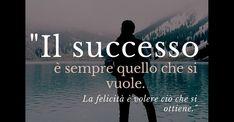 frasi motivazionali – Il successo è sempre quello che si vuole. La felicità è volere ciò che si ottiene #quotes #aforismi Yahoo Images, Image Search, Success, Movies, Movie Posters, Frases, Films, Film Poster, Cinema