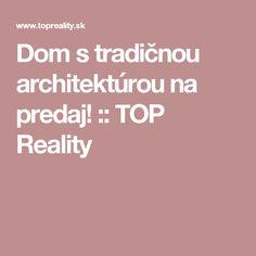 Dom s tradičnou architektúrou na predaj! :: TOP Reality
