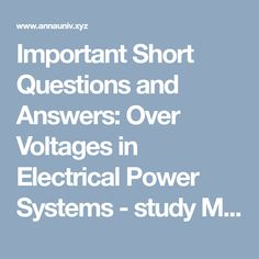 Important Short Questions and Answers: Over Voltages in Electrical Power Systems   - study Material lecturing Notes assignment reference wiki description explanation brief detail