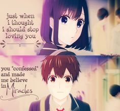 Just when I thought I should stop loving you, you confessed and made me believe in miracles | Anime: Koi to Uso; Love and Lies Episode 01 | Edits by @AraXanim on Pinterest