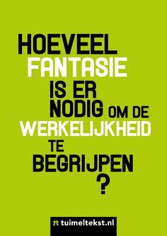 "tuimeltekst.nl on Twitter: ""Hoeveel fantasie is er nodig om de werkelijkheid te begrijpen? @tuimeltekst #ttekst https://t.co/zUXNFGa39N"""