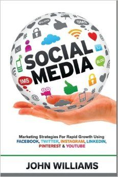 Take your business to new heights with up-to-date social media marketing   How can 'Social Media: Marketing Strategies for Rapid Growth Using: Facebook, Twitter, Instagram, LinkedIn, Pinterest and YouTube' help you achieve this?   Learn how to grow an engaged and supportive following on Facebook, Twitter, Instagram, Pinterest, YouTube and LinkedIn.