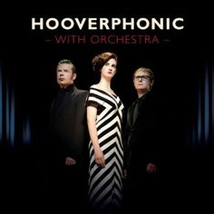 Hooverphonic - Hooverphonic with orchestra
