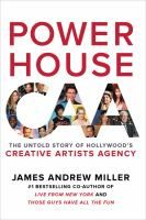 ISBN:	9780062441379 Powerhouse : the untold story of Hollywood's Creative Artists Agency by Miller, James Andrew 08/16/2016